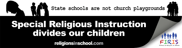 "FIRIS billboard: ""State schools are not church playgrounds.  Special Religious Instruction divides our children."""